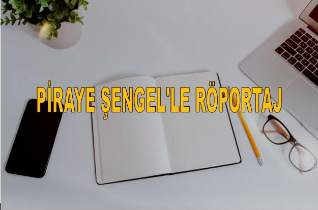 Piraye Şengel Röportaj