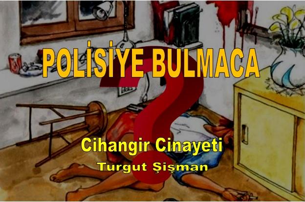 Polisiye Bulmaca - Cihangir Cinayeti - Turgut Şişman